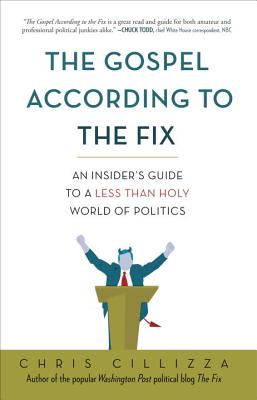 The Gospel According to the Fix: An Insider's Guide to a Less Than Holy World of Politics Cover Image