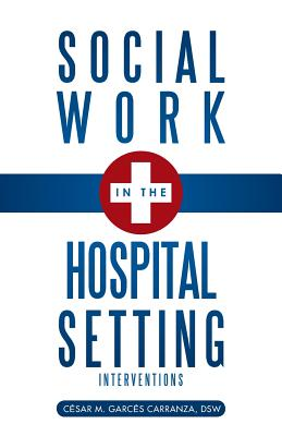 Social Work in the Hospital Setting: Interventions Cover Image