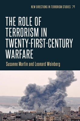 The Role of Terrorism in Twenty-First-Century Warfare (New Directions in Terrorism Studies) Cover Image