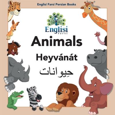 Englisi Farsi Persian Books Animals Heyvánát: Animals Heyvánát Cover Image
