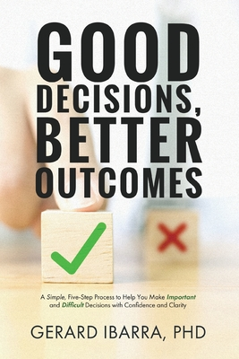 Cover for Good Decisions, Better Outcomes