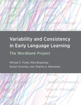 Variability and Consistency in Early Language Learning: The Wordbank Project Cover Image
