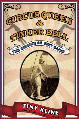 Circus Queen and Tinker Bell: The Memoir of Tiny Kline Cover Image