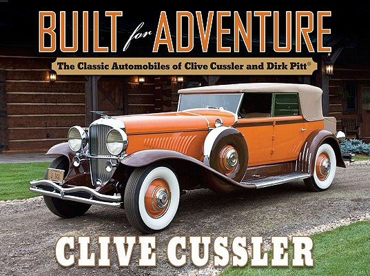 Built for Adventure: The Classic Automobiles of Clive Cussler and Dirk Pitt Cover Image