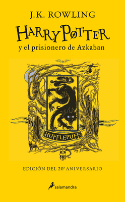 Harry Potter y el prisionero de Azkaban. Edición Hufflepuff / Harry Potter and the Prisoner of Azkaban. Hufflepuff Edition Cover Image