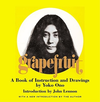 Grapefruit: A Book of Instructions and Drawings by Yoko Ono Cover Image