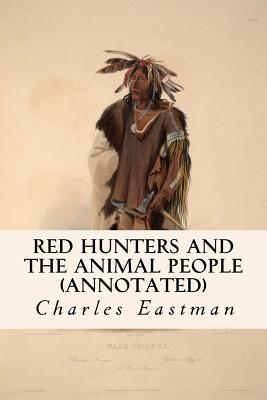 Red Hunters and the Animal People (annotated) Cover Image