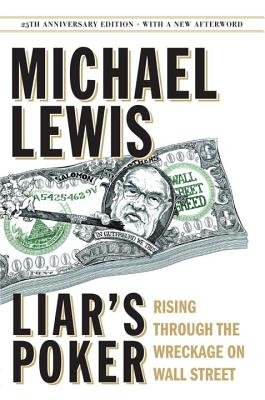 Liar's Poker (25th Anniversary Edition): Rising Through the Wreckage on Wall Street Cover Image