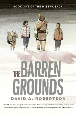 The Barren Grounds: The Misewa Saga, Book 1 Cover Image