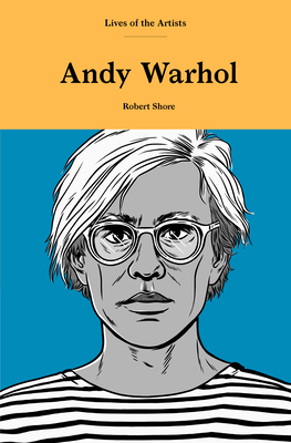 Andy Warhol (Lives of the Artists) Cover Image