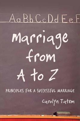 Marriage From A to Z: Principles For A Successful Marriage cover