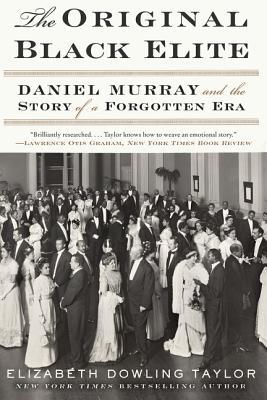 The Original Black Elite: Daniel Murray and the Story of a Forgotten Era Cover Image