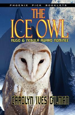Cover for The Ice Owl - Hugo & Nebula Nominated Novella