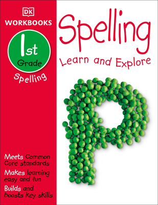 DK Workbooks: Spelling, First Grade: Learn and Explore Cover Image