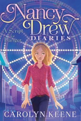 A Script for Danger (Nancy Drew Diaries #10) Cover Image