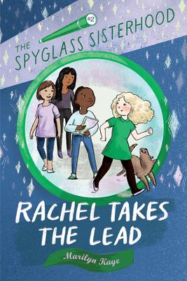 Cover for Rachel Takes the Lead (The Spyglass Sisterhood #2)