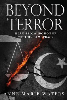 Beyond Terror: Islam's Slow Erosion of Western Democracy Cover Image