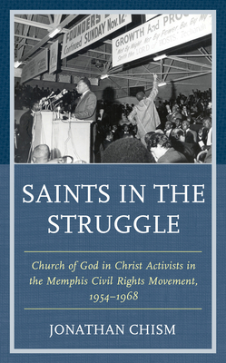 Saints in the Struggle: Church of God in Christ Activists in the Memphis Civil Rights Movement, 1954-1968 (Religion and Race) Cover Image
