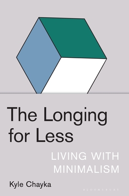 The Longing for Less: Living with Minimalism Cover Image