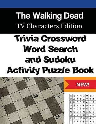 Walking Dead Trivia Crossword, WordSearch and Sudoku Activity Puzzle Book: TV Characters Edition Cover Image