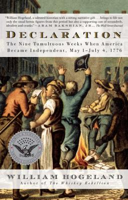Declaration: The Nine Tumultuous Weeks When America Became Independent, May 1-July 4, 1776 Cover Image