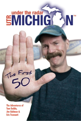 Under The Radar Michigan: The First 50 Cover Image