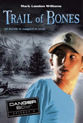 Trail of Bones: Danger Boy Episode 3 Cover Image