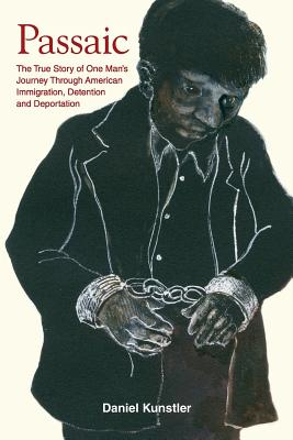 Passaic: The True Story of One Man's Journey Through American Immigration, Detention and Deportation Cover Image