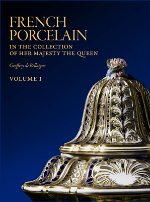 French Porcelain: In the Collection of Her Majesty The Queen - 3 volumes Cover Image