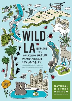 Wild LA: Explore the Amazing Nature in and Around Los Angeles Cover Image