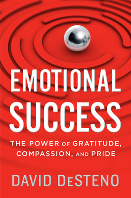 Emotional Success: The Power of Gratitude, Compassion, and Pride Cover Image