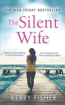 The Silent Wife: A gripping, emotional page-turner with a twist that will take your breath away Cover Image