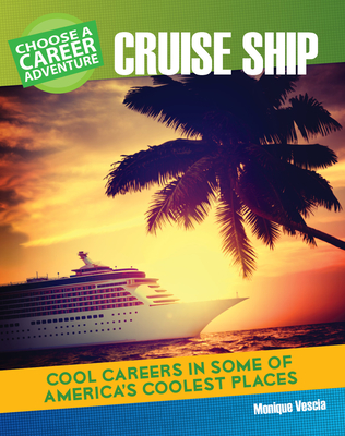 Choose a Career Adventure on a Cruise Ship Cover Image
