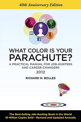 What Color Is Your Parachute? 2012: A Practical Manual for Job-Hunters and Career-Changers Cover Image