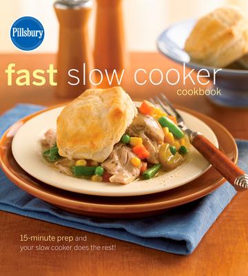 Cover for Pillsbury Fast Slow Cooker Cookbook (Pillsbury Cooking)