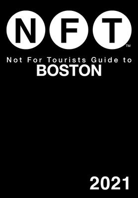 Not For Tourists Guide to Boston 2021 Cover Image