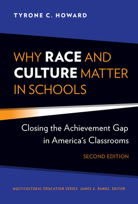 Why Race and Culture Matter in Schools: Closing the Achievement Gap in America's Classrooms (Multicultural Education) Cover Image