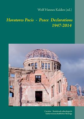 Horatores Pacis: The Peace Declarations of the mayors of Hiroshima 1947-2014 Cover Image