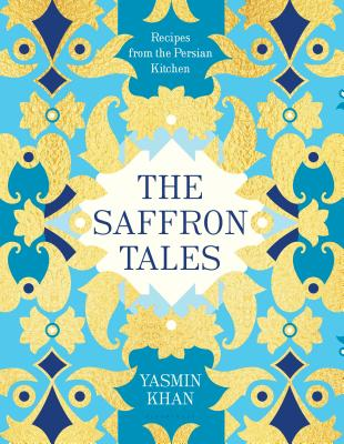 The Saffron Tales: Recipes from the Persian Kitchen cover