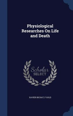 Physiological Researches on Life and Death Cover Image