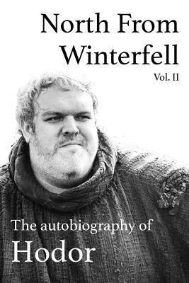 North From Winterfell: The Autobiography of Hodor Cover Image