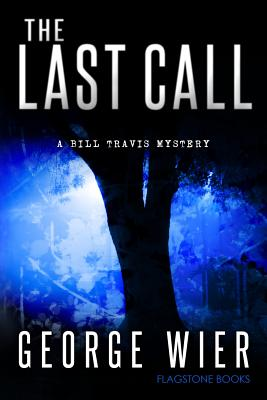 The Last Call: A Bill Travis Mystery Cover Image