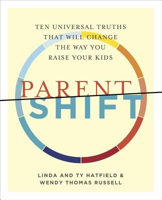 Parentshift: Ten Universal Truths That Will Change the Way You Raise Your Kids Cover Image
