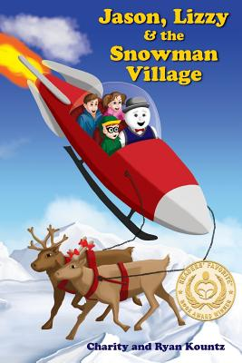 Jason, Lizzy and the Snowman Village: Jason and Lizzy's Legendary Adventures Cover Image