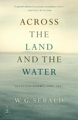 Across the Land and the Water: Selected Poems, 1964-2001 Cover Image