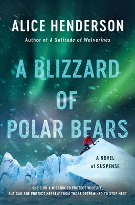 A Blizzard of Polar Bears: A Novel of Suspense (Alex Carter Series #2) Cover Image