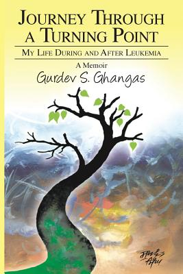 Journey Through a Turning Point: My Life During and After Leukemia - A Memoir Cover Image