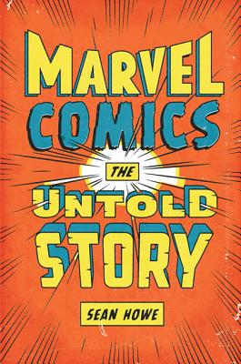 Marvel Comics: The Untold Story Cover Image