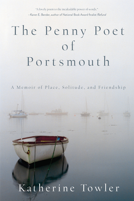 The Penny Poet of Portsmouth: A Memoir of Place, Solitude, and Friendship cover