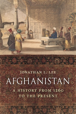 Afghanistan: A History from 1260 to the Present Cover Image